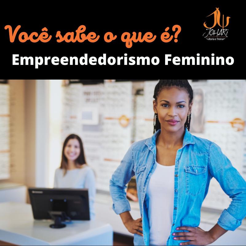 Empreendedorismo feminino é a força do valor pessoal da mulher